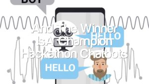 And The Winner Is…Champion Hackathon Chatbots