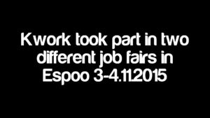 Kwork took part in two different job fairs in Espoo 3-4.11.2015