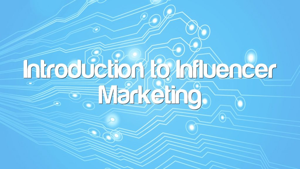 Introduction to Influencer Marketing