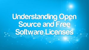 Understanding Open Source and Free Software Licenses